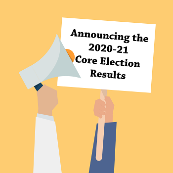 Announcing the Results of the 2020-21 Core Election