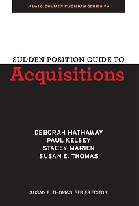 Final Guide in Sudden Position Series Provides Tips and Tools for Library Acquisitions