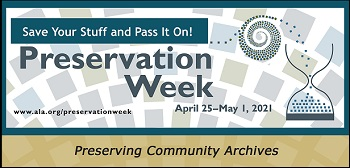 Celebrate Preservation Week ® 2021 with free webinars, event tools and resources