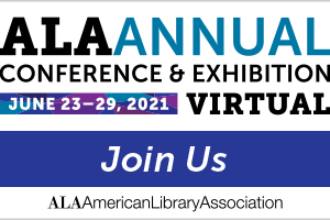 Join us at the 2021 ALA Virtual Annual Conference June 23-29