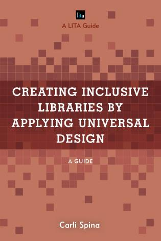Cover of the Creating Inclusive Libraries by Applying Universal Design book