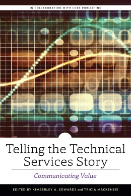 Telling the Technical Services Story: Communicating Value