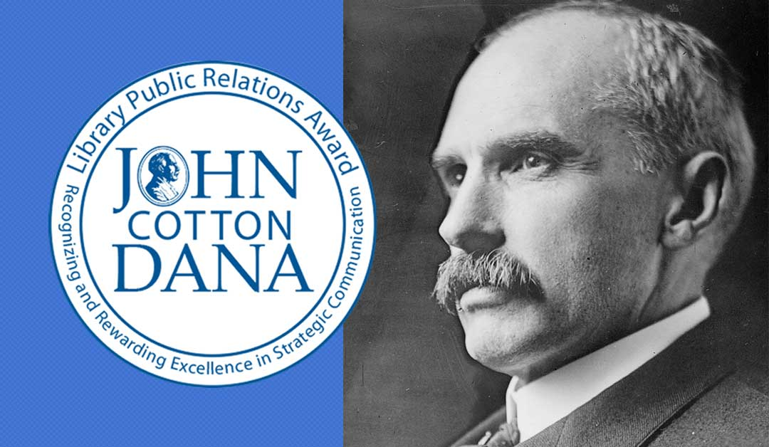 John Cotton Dana Library Public Relations Award Recognizing and Rewarding Excellence in Strategic Communications