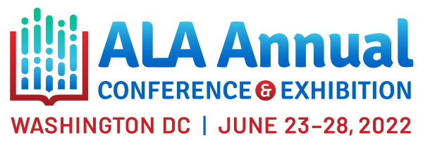 ALA Annual Conference & Exhibition - Washington DC - June 23-28, 2022